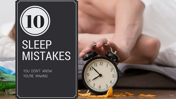 10 Sleep Mistakes You Don't Know You're Making - by Sit 'n Sleep Mattress Stores