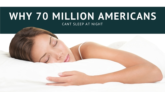Why 70 Million Americans Can't Sleep at Night