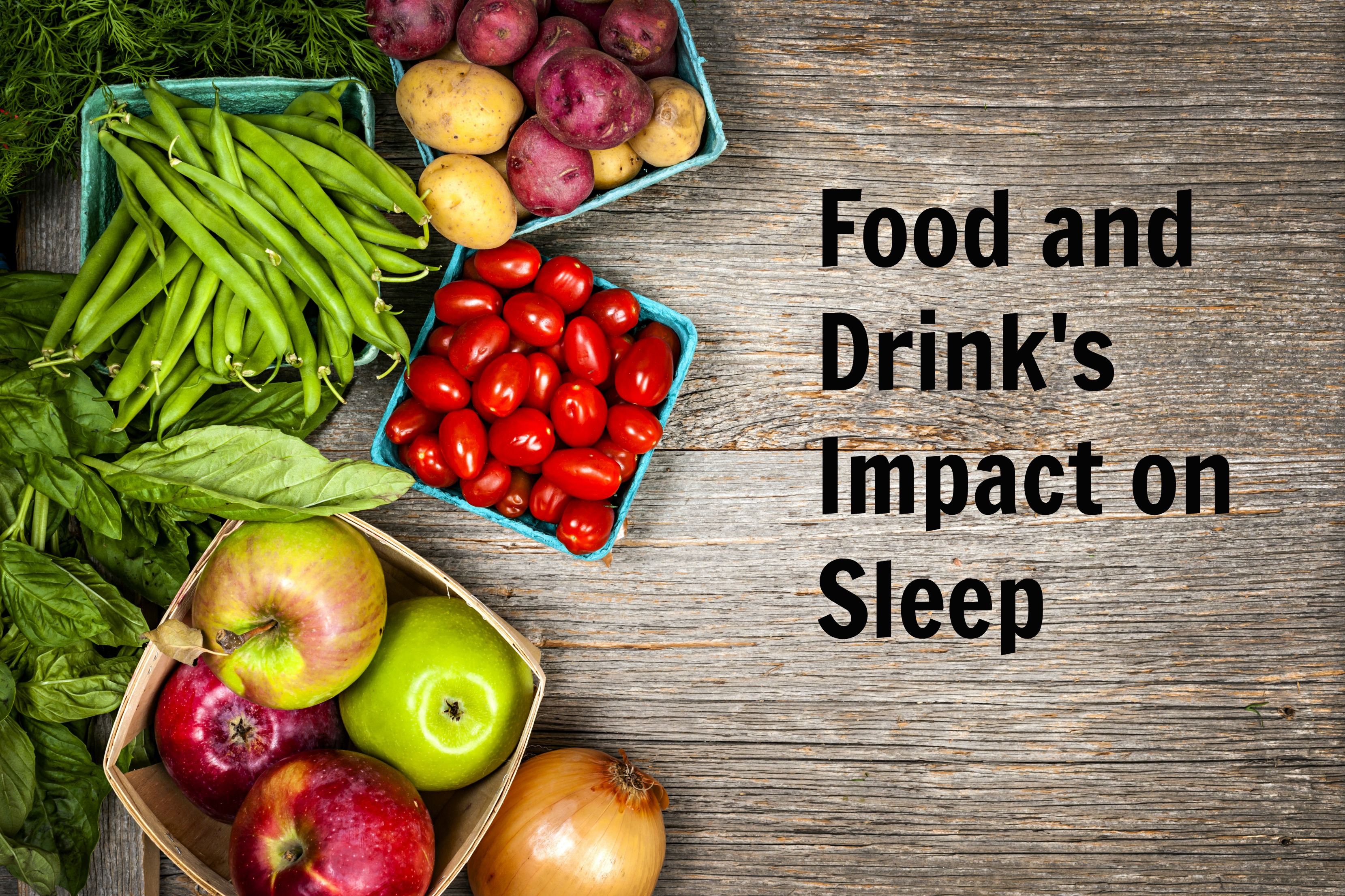 sleep food impact drink drinks foods quality healthy certain variety known ways while help