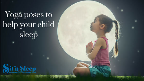 Yoga Poses to Help Your Child Sleep | Sit 'n Sleep Blog