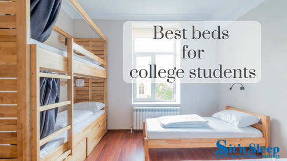 Best Beds For College Students Sit N Sleep Blog