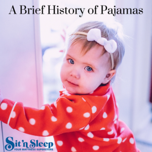 A Brief History of Pajamas - Sit  n Sleep 032b5a73e