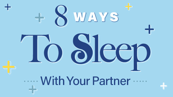 8 Ways To Sleep With Your Partner
